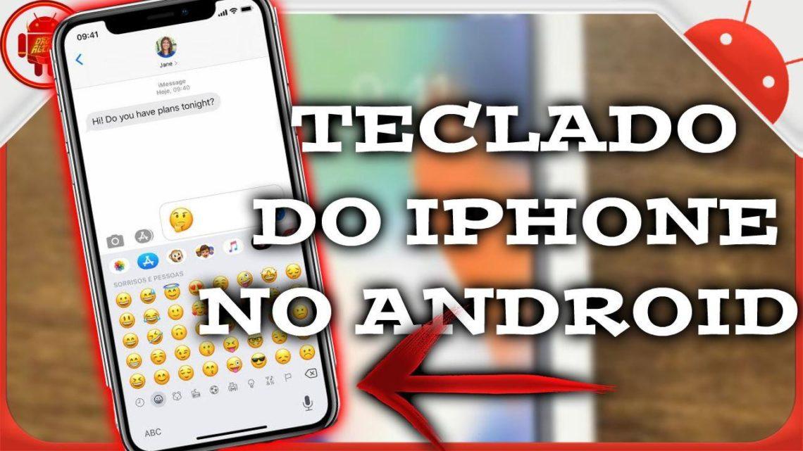 TECLADO DO IPHONE NO ANDROID
